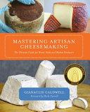 Mastering Artisan Cheesemaking Pdf/ePub eBook