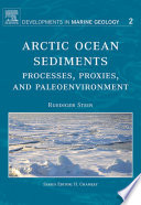 Arctic Ocean Sediments  Processes  Proxies  and Paleoenvironment