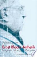 Fragment, Montage und Metapher in Ernst Blochs Ästhetik