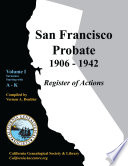 San Francisco Probate 1906 1942 Surnames Starting With A K Book
