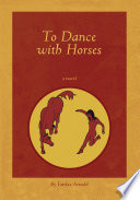 To Dance With Horses