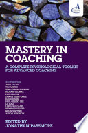 """""""Mastery in Coaching: A Complete Psychological Toolkit for Advanced Coaching"""" by Jonathan Passmore"""