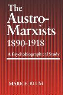 The Austro-Marxists 1890--1918