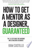How to Get a Mentor As a Designer, Guaranteed