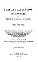 French Translation Self-taught, Or First Book on French Translation, on the Talbot System