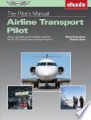 The Pilot's Manual: Airline Transport Pilot (eBundle Edition)