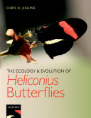 The Ecology and Evolution of Heliconius Butterflies Book