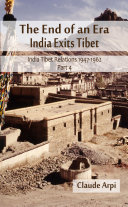 The End of an Era : India Exists Tibet (India Tibet Relations 1947-1962) Part 4 Book