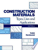 """Construction Materials: Types, Uses and Applications"" by Caleb Hornbostel"