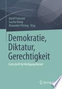 Demokratie, Diktatur, Gerechtigkeit  : Festschrift für Wolfgang Merkel