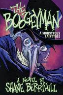 The Boogeyman  A Monstrous Fairytale