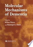 Molecular Mechanisms of Dementia
