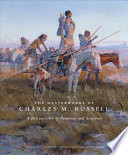 The masterworks of Charles M. Russell