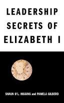 Leadership Secrets From Elizabeth The Great