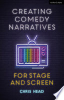 Creating Comedy Narratives for Stage and Screen Book PDF