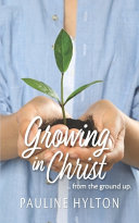 Growing in Christ  from the Ground Up