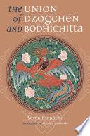 The Union of Dzogchen and Bodhichitta