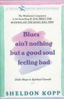 Blues Ain t Nothing But a Good Soul Feeling Bad