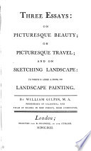 three essays on picturesque beauty on picturesque travel and on  three essays on picturesque beauty on picturesque travel and on sketching william gilpin full view 1792