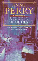 A Sudden Fearful Death  William Monk Mystery  Book 4