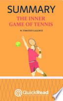 The Inner Game of Tennis by W  Timothy Gallwey  Summary