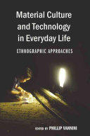 Material Culture and Technology in Everyday Life