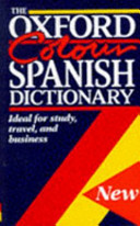 The Oxford colour Spanish dictionary