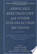 Shpol'skii Spectroscopy and Other Site-Selection Methods  : Applications in Environmental Analysis, Bioanalytical Chemistry, and Chemical Physics