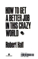 How to Get a Better Job in This Crazy World
