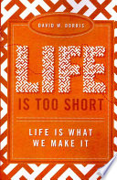 Life Is Too Short Book