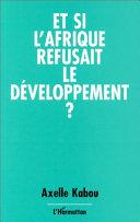 Pdf Et si l'Afrique refusait le développement ?
