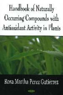 Handbook of Naturally Occurring Compounds with Antioxidant Activity in Plants Book