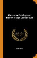 Illustrated Catalogue of Narrow Gauge Locomotives