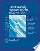 Plunkett s Banking  Mortgages   Credit Industry Almanac 2006 Book