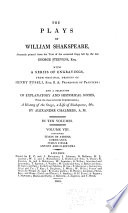 The Plays of William Shakespeare : Accurately Printed from the Text of the Corrected Copy Left by the Late George Steevens