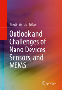 Outlook and Challenges of Nano Devices  Sensors  and MEMS