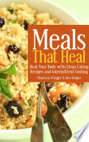 Meals That Heal Heal Your Body With Clean Eating Recipes And Intermittent Fasting