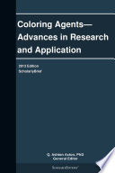 Coloring Agents   Advances in Research and Application  2013 Edition