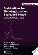 Distributions for Modeling Location, Scale, and Shape