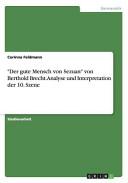 """""""Der Gute Mensch Von Sezuan"""" Von Berthold Brecht. Analyse Und Interpretation Der 10. Szene"""