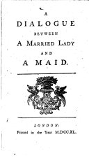 A dialogue between a Married Lady and a Maid