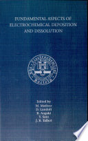 Fundamental Aspects Of Electrochemical Deposition And Dissolution Book PDF