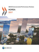 OECD Environmental Performance Reviews OECD Environmental Performance Reviews: Korea 2017