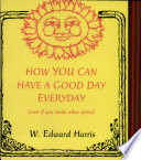 How You Can Have a Good Day Everyday Book