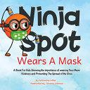 Ninja Spot Wears A Mask