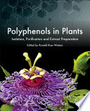 """Polyphenols in Plants: Isolation, Purification and Extract Preparation"" by Ronald Ross Watson"