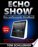 Echo Show - Das umfassende Handbuch