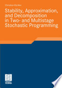 Stability Approximation And Decomposition In Two And Multistage Stochastic Programming