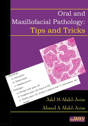 Oral and Maxillofacial Pathology - Tips and Tricks: Your Guide to Success