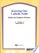 Knowing Our Catholic Faith Beliefs and Traditions